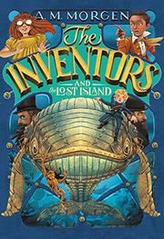 THE INVENTORS AND THE LOST ISLAND by A.M. Morgen