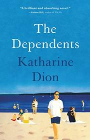 THE DEPENDENTS by Katharine Dion