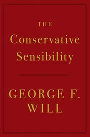 THE CONSERVATIVE SENSIBILITY by George F. Will