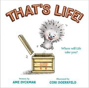 THAT'S LIFE! by Ame Dyckman