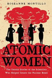 ATOMIC WOMEN by Roseanne Montillo