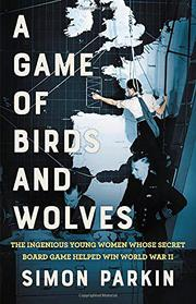 A GAME OF BIRDS AND WOLVES by Simon Parkin