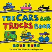 THE CARS AND TRUCKS BOOK by Todd Parr