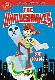THE UNFLUSHABLES by Ron Bates