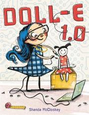 DOLL-E 1.0 by Shanda McCloskey