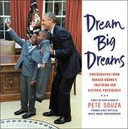 DREAM BIG DREAMS by Pete Souza