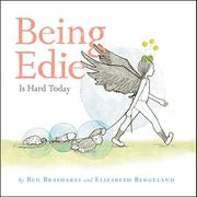 BEING EDIE IS HARD TODAY by Ben Brashares