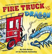 FIRE TRUCK VS. DRAGON by Chris Barton