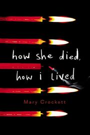 HOW SHE DIED, HOW I LIVED by Mary Crockett