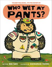 WHO WET MY PANTS? by Bob Shea