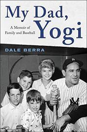 MY DAD, YOGI by Dale Berra