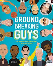 GROUNDBREAKING GUYS by Stephanie True Peters