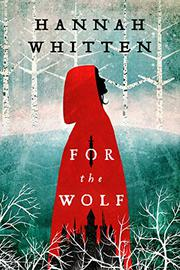 FOR THE WOLF  by Hannah  Whitten