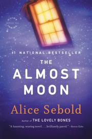 THE ALMOST MOON by Alice Sebold