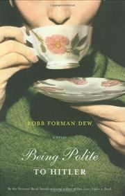 BEING POLITE TO HITLER by Robb Forman Dew