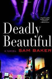 DEADLY BEAUTIFUL by Sam Baker