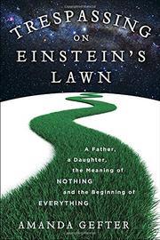 TRESPASSING ON EINSTEIN'S LAWN by Amanda Gefter