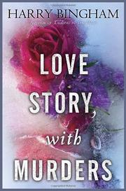 LOVE STORY, WITH MURDERS by Harry Bingham