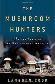THE MUSHROOM HUNTERS by Langdon Cook