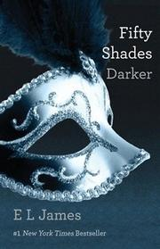 FIFTY SHADES DARKER by E L James
