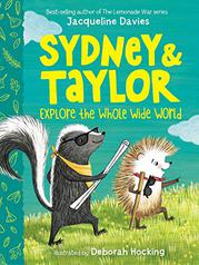 SYDNEY & TAYLOR EXPLORE THE WHOLE WIDE WORLD by Jacqueline Davies