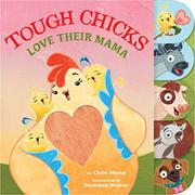 TOUGH CHICKS LOVE THEIR MAMA by Cece Meng