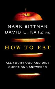 HOW TO EAT by Mark Bittman
