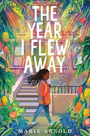THE YEAR I FLEW AWAY by Marie Arnold