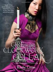 Cover art for THE GIRL IN THE CLOCKWORK COLLAR