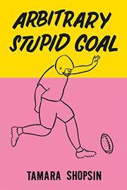 ARBITRARY STUPID GOAL by Tamara Shopsin