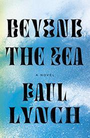 BEYOND THE SEA by Paul Lynch