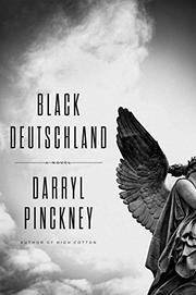 BLACK DEUTSCHLAND by Darryl Pinckney