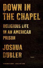 DOWN IN THE CHAPEL by Joshua Dubler