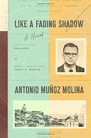 LIKE A FADING SHADOW by Antonio Muñoz Molina