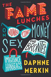 THE FAME LUNCHES by Daphne Merkin