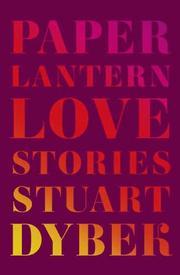 PAPER LANTERN by Stuart Dybek