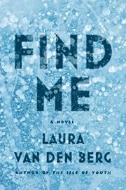 FIND ME by Laura van den Berg