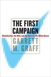 THE FIRST CAMPAIGN by Garrett M. Graff