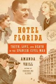 HOTEL FLORIDA by Amanda Vaill