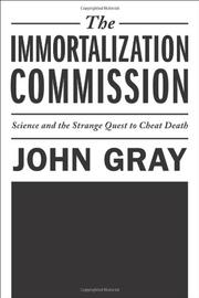 THE IMMORTALIZATION COMMISSION by John Gray