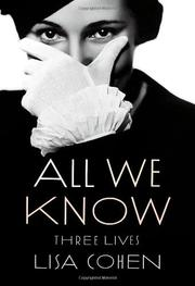 ALL WE KNOW by Lisa Cohen