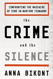THE CRIME AND THE SILENCE by Anna Bikont