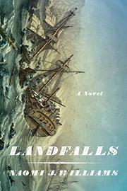 LANDFALLS by Naomi J. Williams