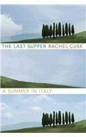 THE LAST SUPPER by Rachel Cusk