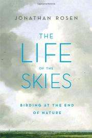 THE LIFE OF THE SKIES by Jonathan Rosen
