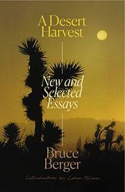 A DESERT HARVEST by Bruce Berger