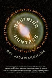 NEUTRINO HUNTERS by Ray Jayawardhana