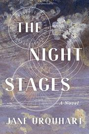 THE NIGHT STAGES by Jane Urquhart