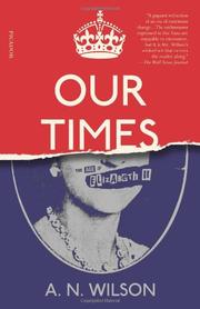 OUR TIMES by A.N. Wilson