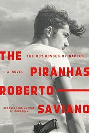 THE PIRANHAS by Roberto Saviano